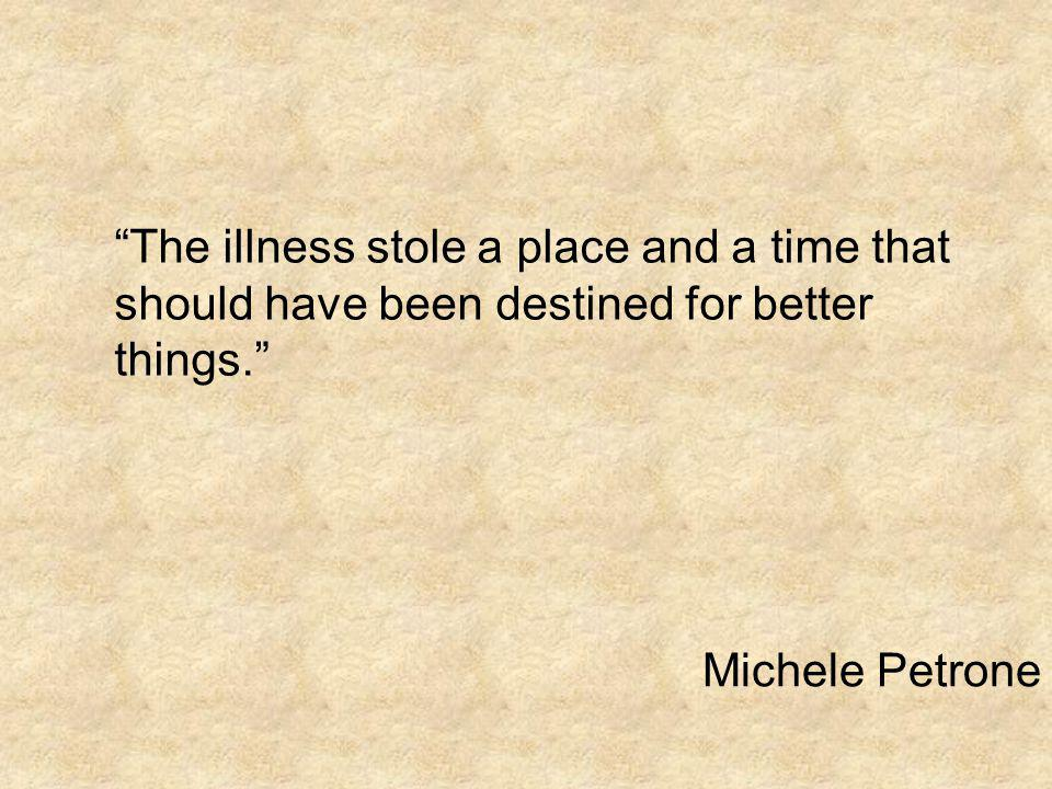 Michele Petrone The illness stole a place and a time that should have been destined for better things.