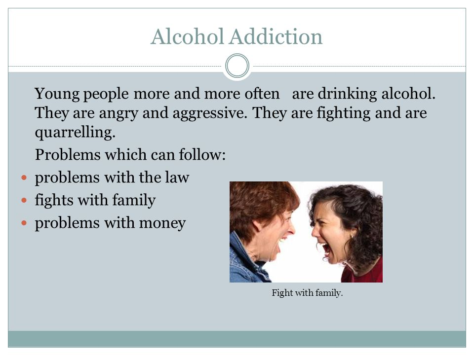 Alcohol Addiction Young people more and more often are drinking alcohol.