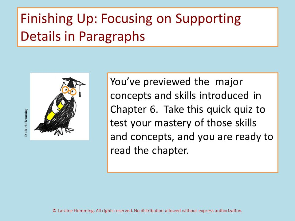 Finishing Up: Focusing on Supporting Details in Paragraphs Youve previewed the major concepts and skills introduced in Chapter 6.