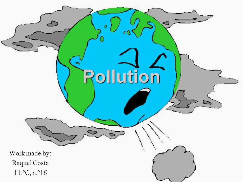 Pollution Pollution is the introduction of pollutants (whether chemical substances, or energy such as noise, heat, or light) into the environment to such a point that its effects become harmful to human health, other living organisms, or the environment (http://en.wikipedia.org/wiki/Pollution, 19/10/07 ).