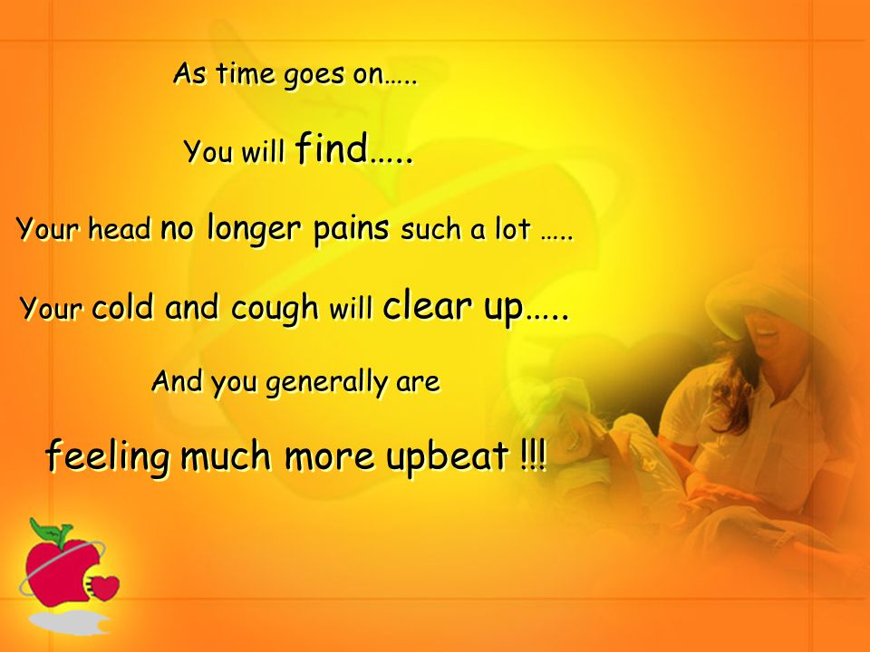 As time goes on….. You will find….. Your head no longer pains such a lot …..