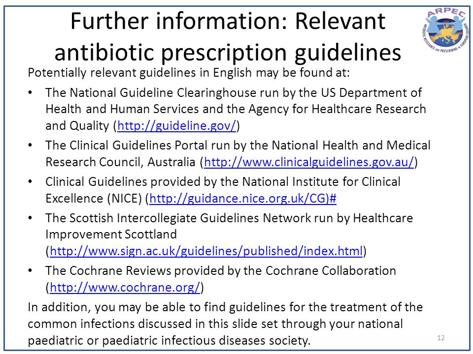 Further information: Relevant antibiotic prescription guidelines Potentially relevant guidelines in English may be found at: The National Guideline Cl