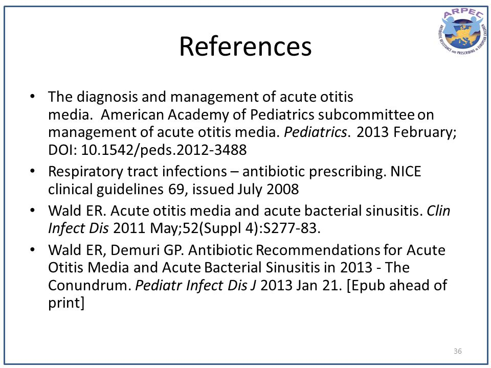References The diagnosis and management of acute otitis media. American Academy of Pediatrics subcommittee on management of acute otitis media. Pediat