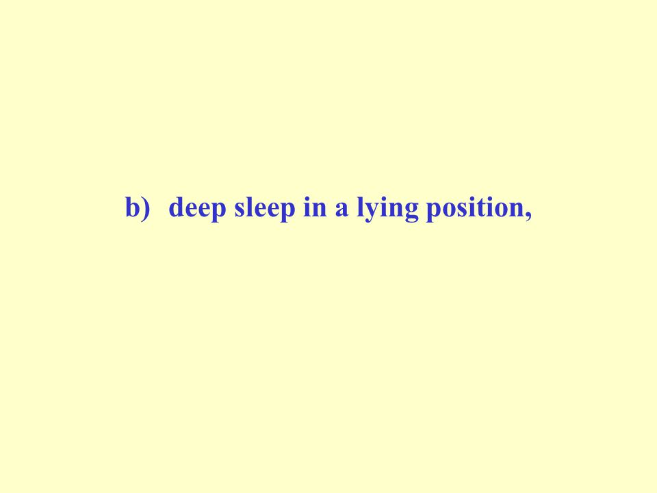 b)deep sleep in a lying position,