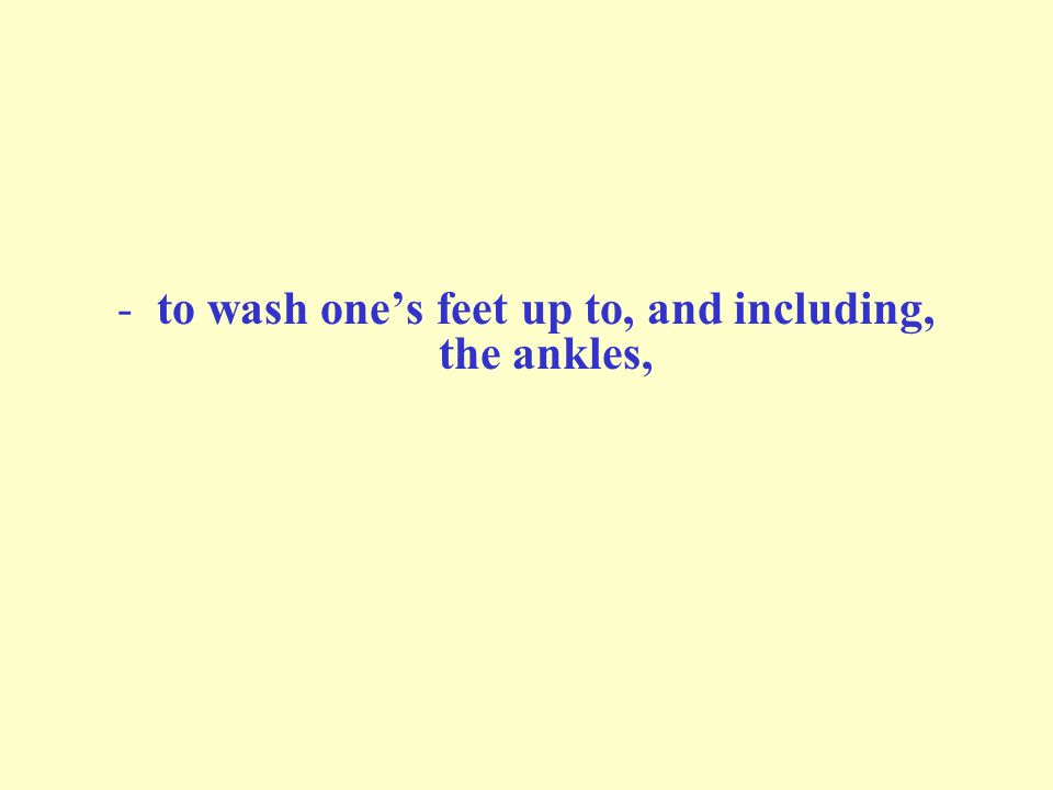-to wash ones feet up to, and including, the ankles,