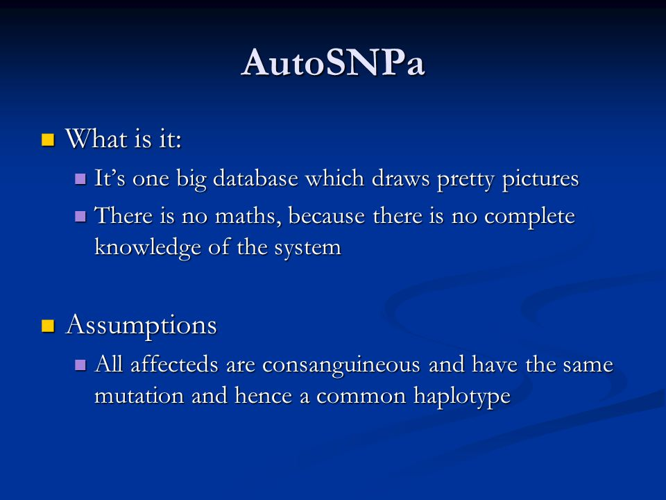 AutoSNPA: Pedigree one First family First family Results Results 135Mb region on chromosome 4 135Mb region on chromosome 4 Out come Out come To many genes: Move on.