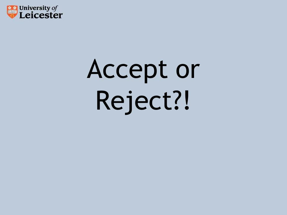 Accept or Reject !
