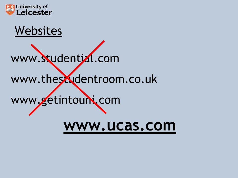 Websites www.studential.com www.thestudentroom.co.uk www.getintouni.com www.ucas.com