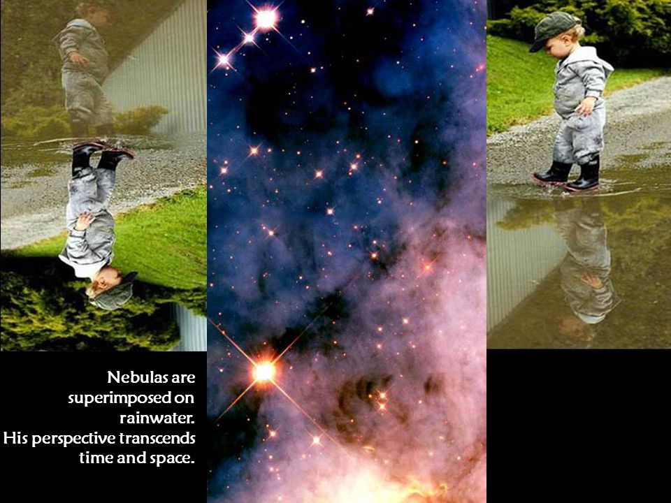 He sees the universe In ponds. Nebulas are superimposed on rainwater.