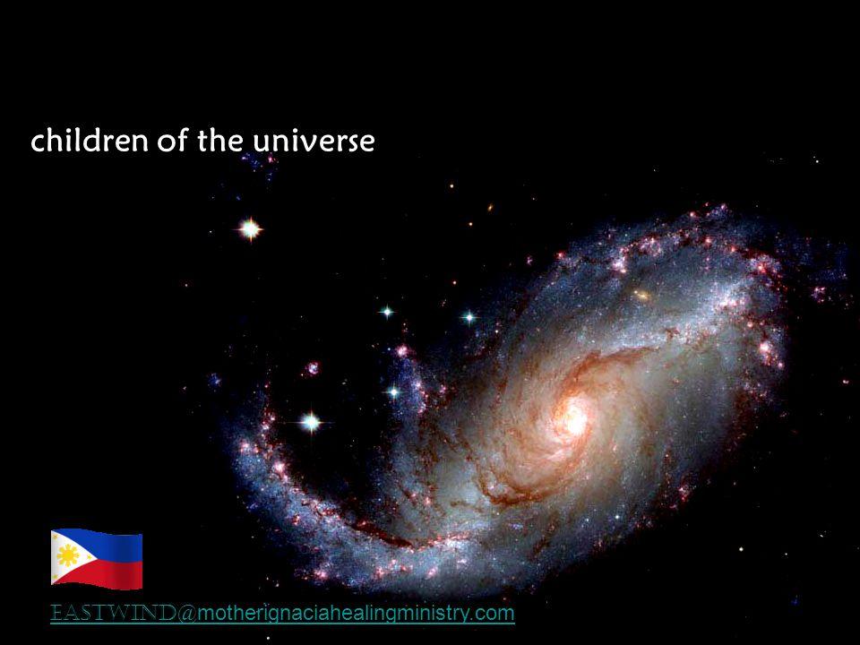 eastwind@ motherignaciahealingministry.com children of the universe