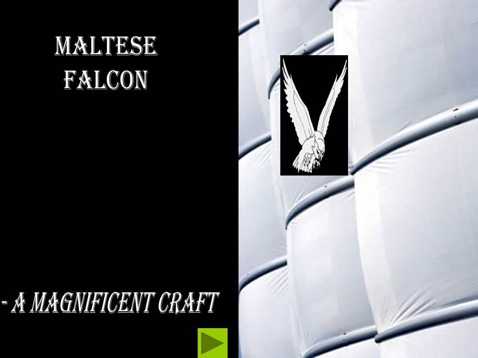 The Maltese Falcon: A wondrous craft in so many ways.