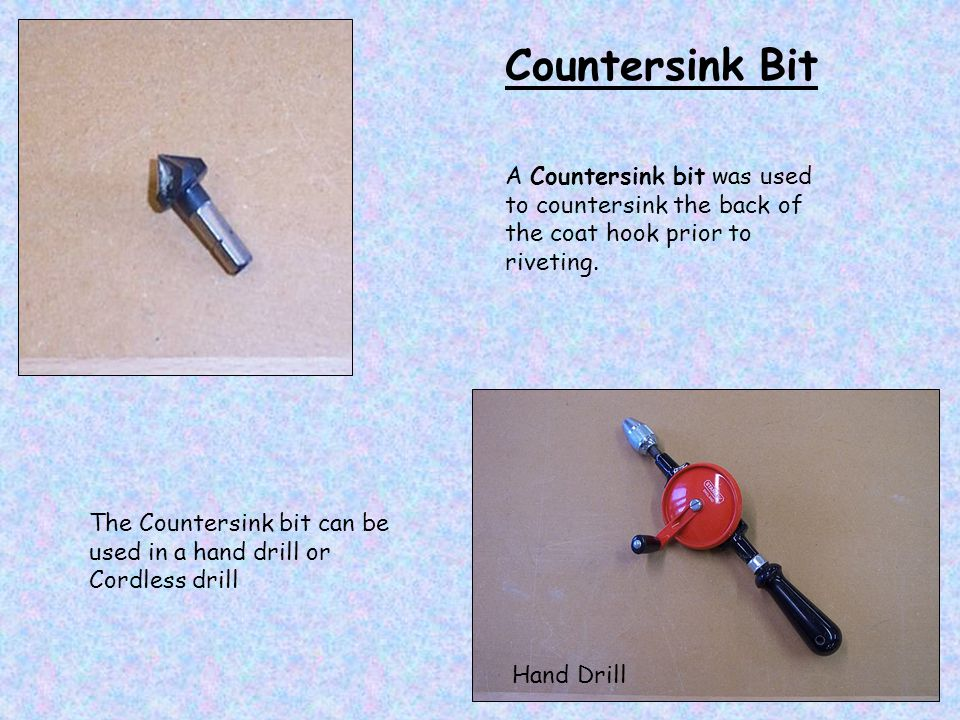 A Countersink bit was used to countersink the back of the coat hook prior to riveting.