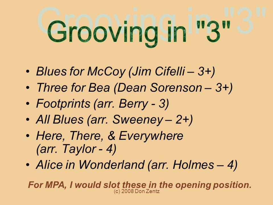 (c) 2008 Don Zentz Blues for McCoy (Jim Cifelli – 3+) Three for Bea (Dean Sorenson – 3+) Footprints (arr.