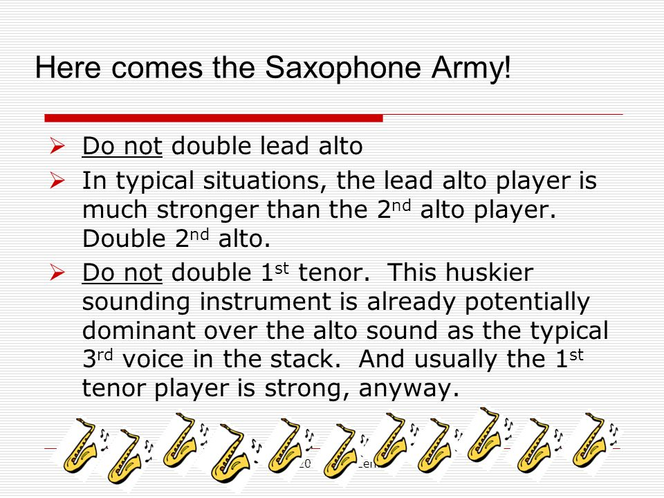 (c) 2008 Don Zentz Here comes the Saxophone Army.