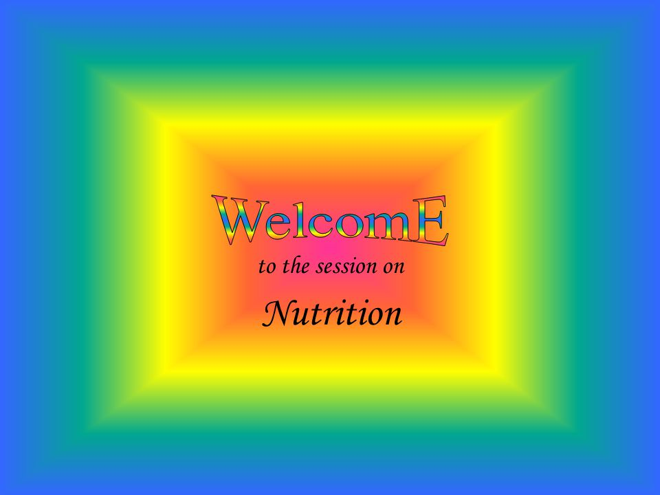 to the session on Nutrition