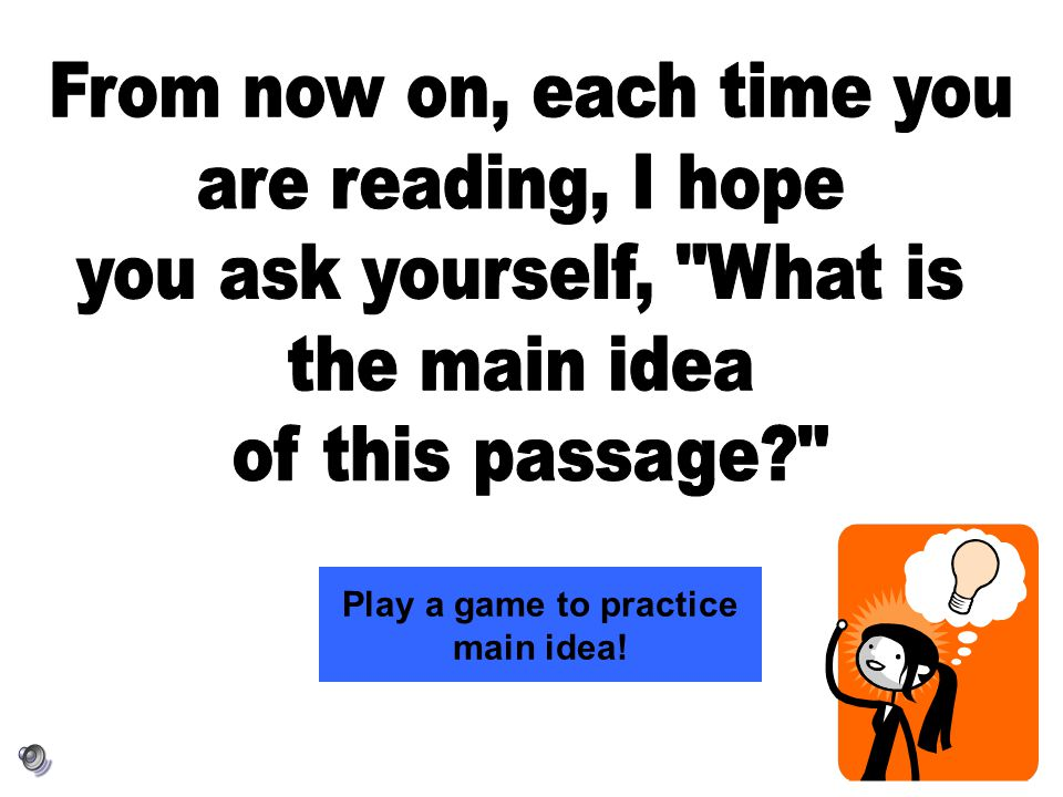 Play a game to practice main idea!