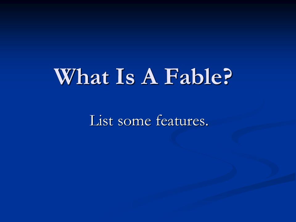 What Is A Fable List some features.