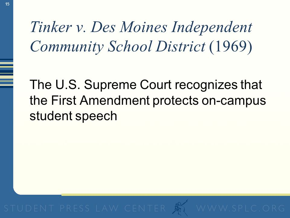 15 Tinker v. Des Moines Independent Community School District (1969) The U.S.