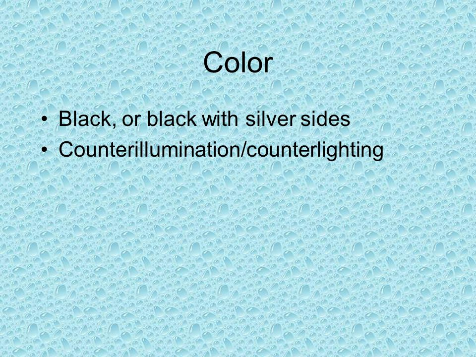 Color Black, or black with silver sides Counterillumination/counterlighting