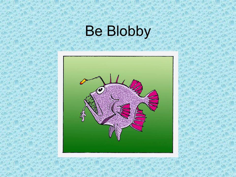 Blobby Flabby, watery flesh Weak skeletons No scales No swim bladder Sit and float