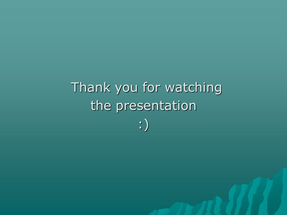 Thank you for watching Thank you for watching the presentation :)