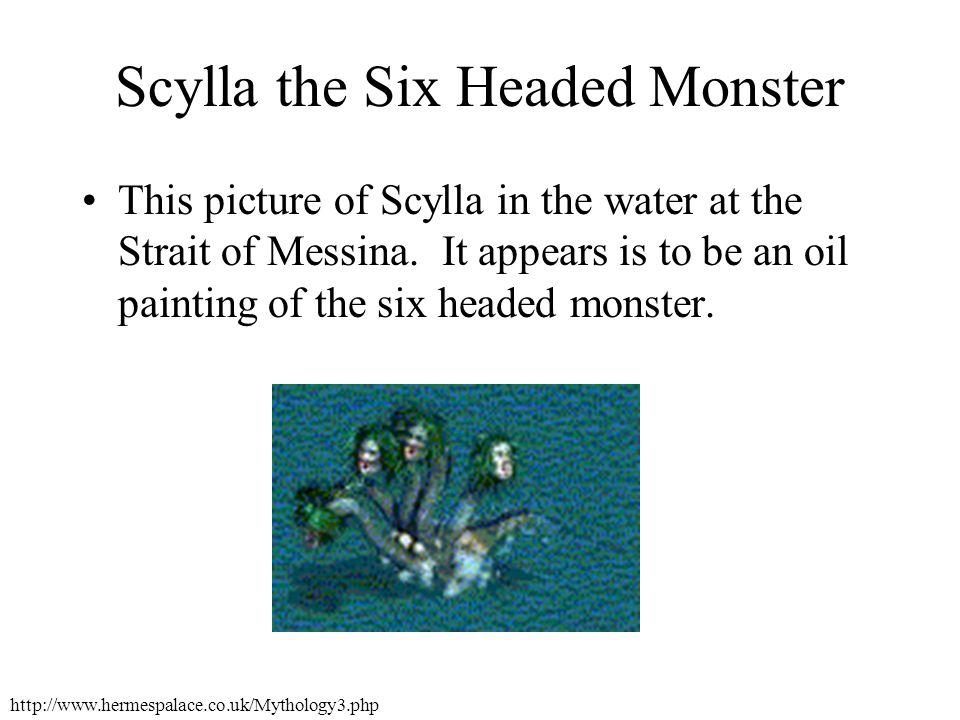 Scylla Being Transformed into the Six-Headed Monster http://www.uvm.edu/%7Eclassics/slides/c026.jpeg