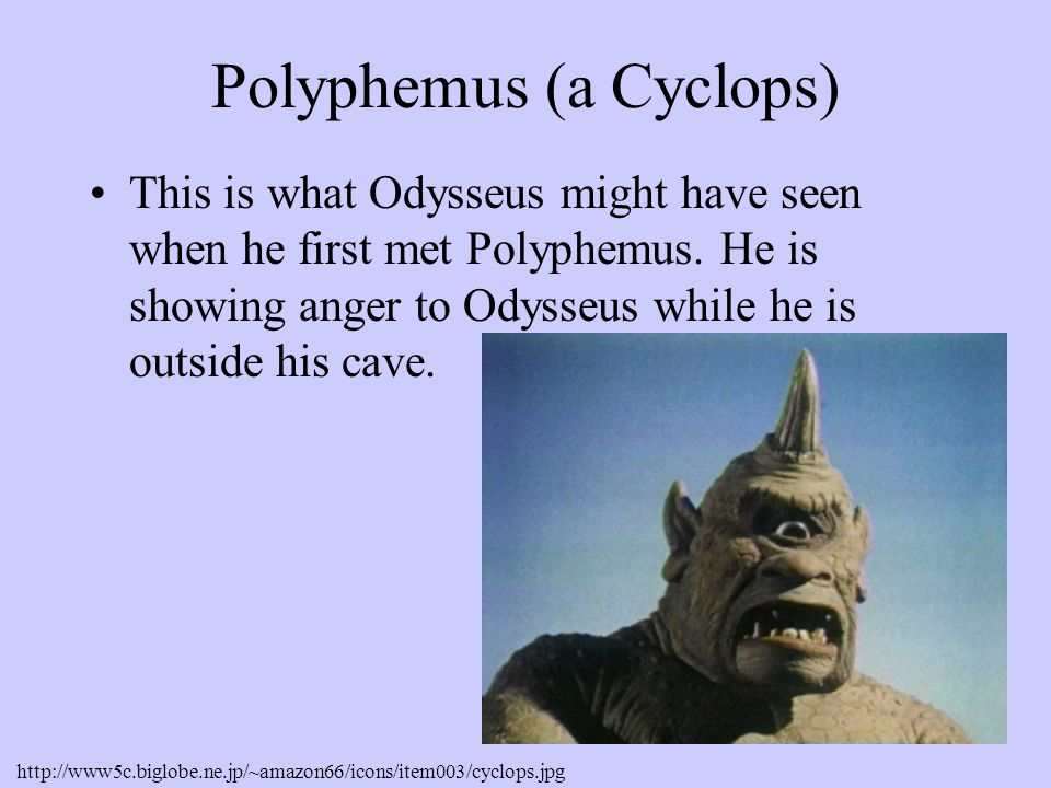 Polyphemus Passage Cyclops You ask me my name, my glorious name, And I will tell it to you. Remember now to give me the gift just as you promised. Nom