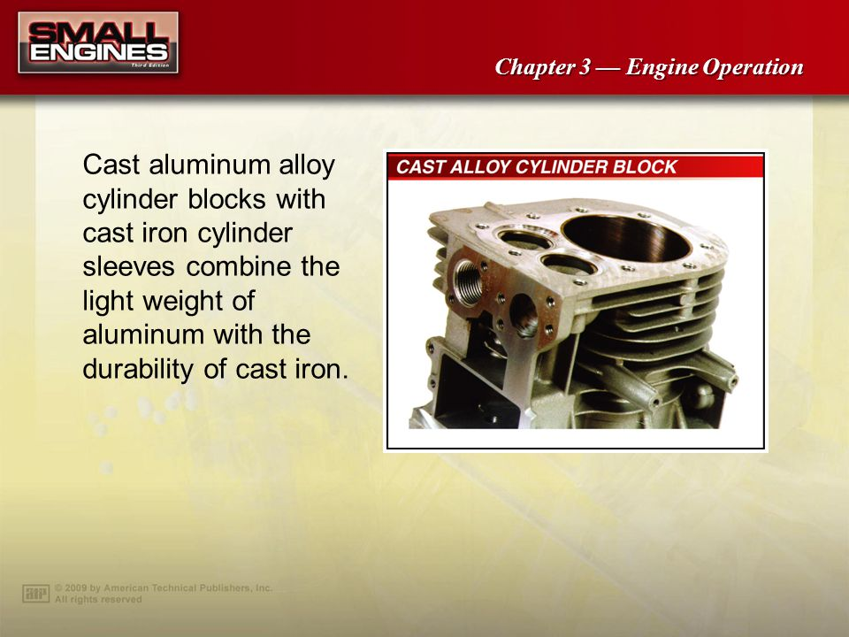 Chapter 3 Engine Operation Valve location determines whether an engine is an L-head or OHV engine.