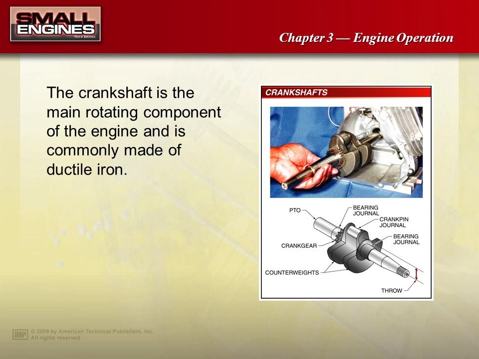 Chapter 3 Engine Operation Valving systems on two-stroke cycle engines require fewer parts and are less complicated than four-stroke cycle engine valving systems.
