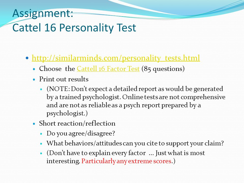 Personality Tests and Internet There are numerous personality tests available on the Internet.