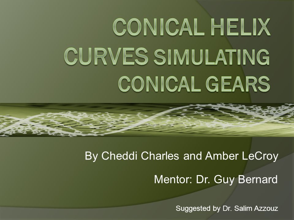 By Cheddi Charles and Amber LeCroy Mentor: Dr. Guy Bernard Suggested by Dr. Salim Azzouz