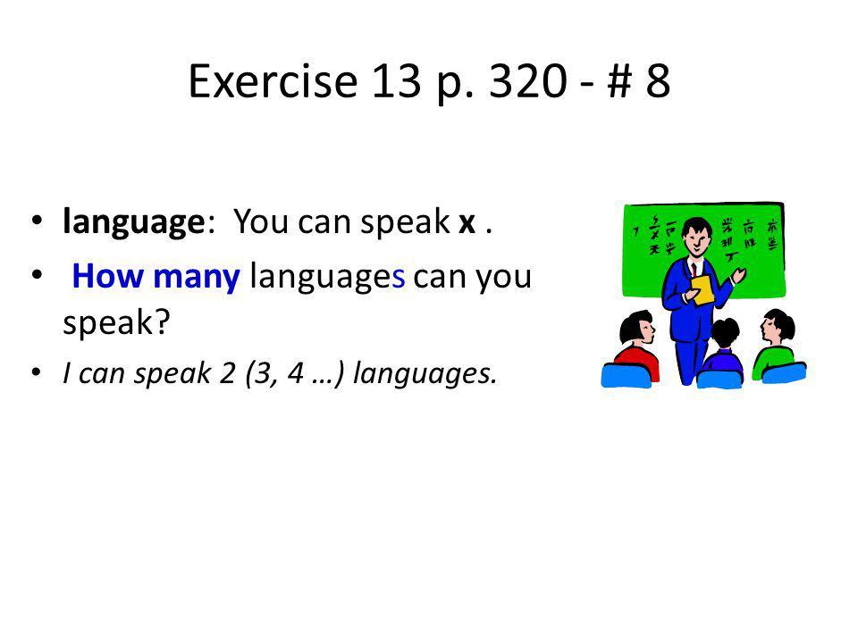 Exercise 13 p. 320 - # 8 language: You can speak x.