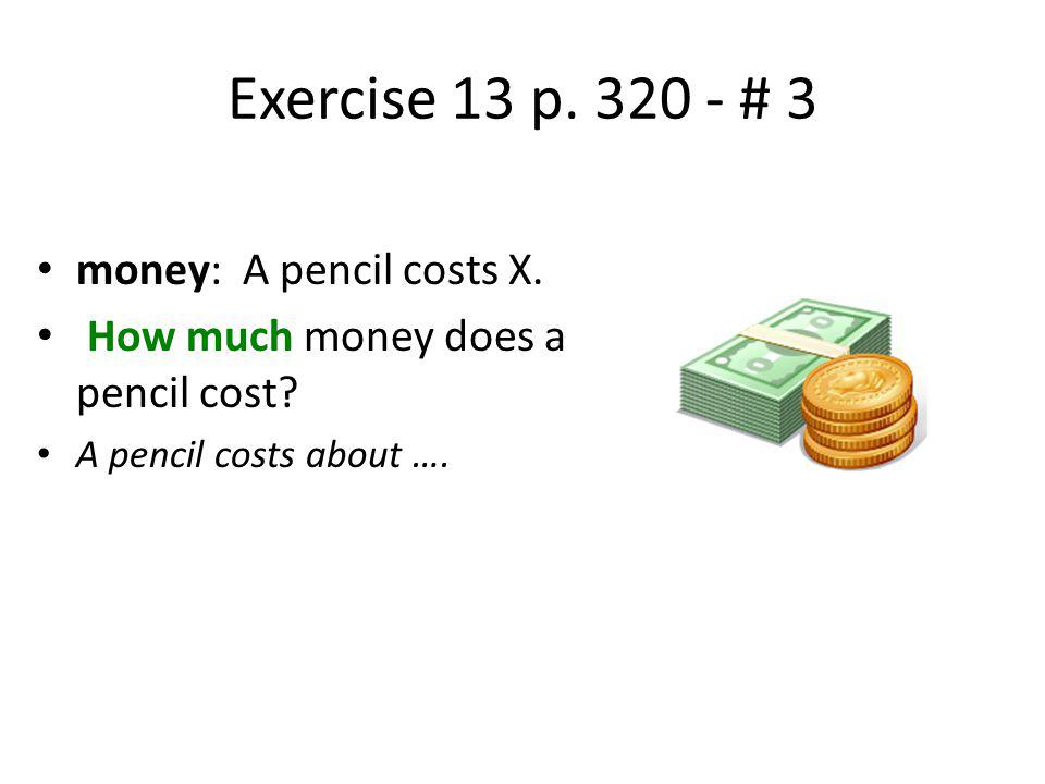 Exercise 13 p. 320 - # 3 money: A pencil costs X.