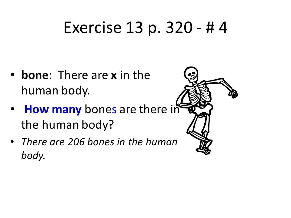 Exercise 13 p. 320 - # 4 bone: There are x in the human body.