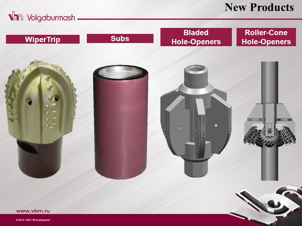 WiperTrip Subs New Products Roller-Cone Hole-Openers Bladed Hole-Openers