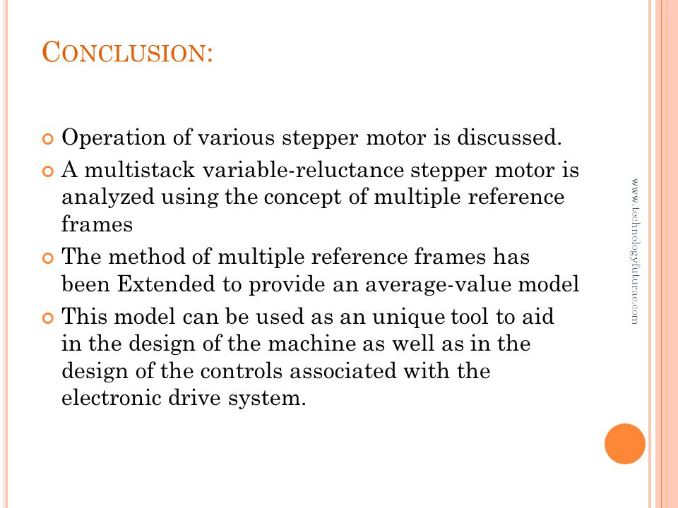 C ONCLUSION : Operation of various stepper motor is discussed.