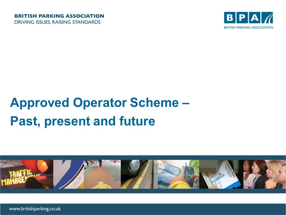 Approved Operator Scheme – Past, present and future