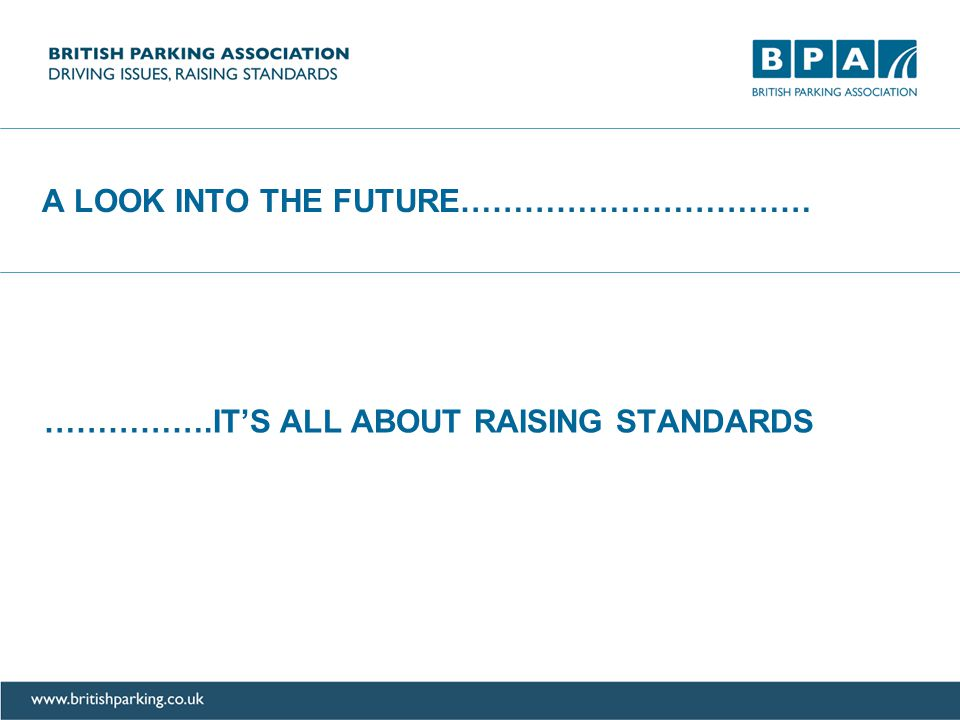 A LOOK INTO THE FUTURE…………………………… …………….ITS ALL ABOUT RAISING STANDARDS