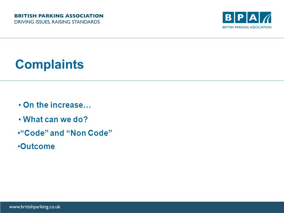 Complaints On the increase… Code and Non Code Outcome What can we do