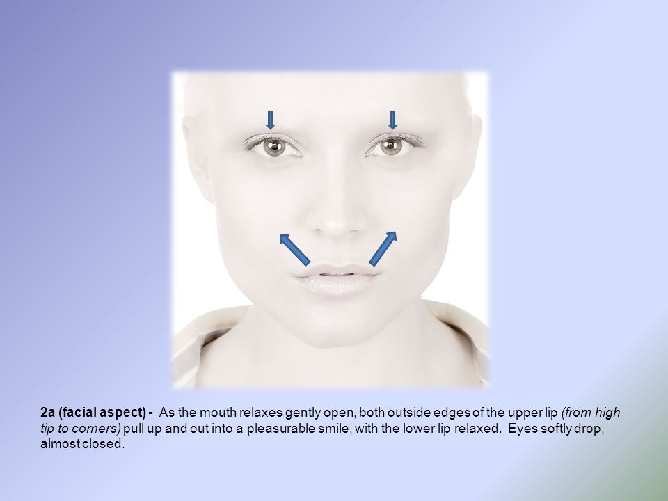 2a (facial aspect) - As the mouth relaxes gently open, both outside edges of the upper lip (from high tip to corners) pull up and out into a pleasurab