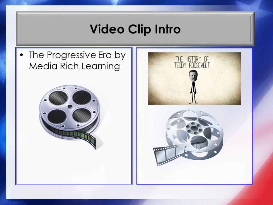 Video Clip Intro The Progressive Era by Media Rich Learning