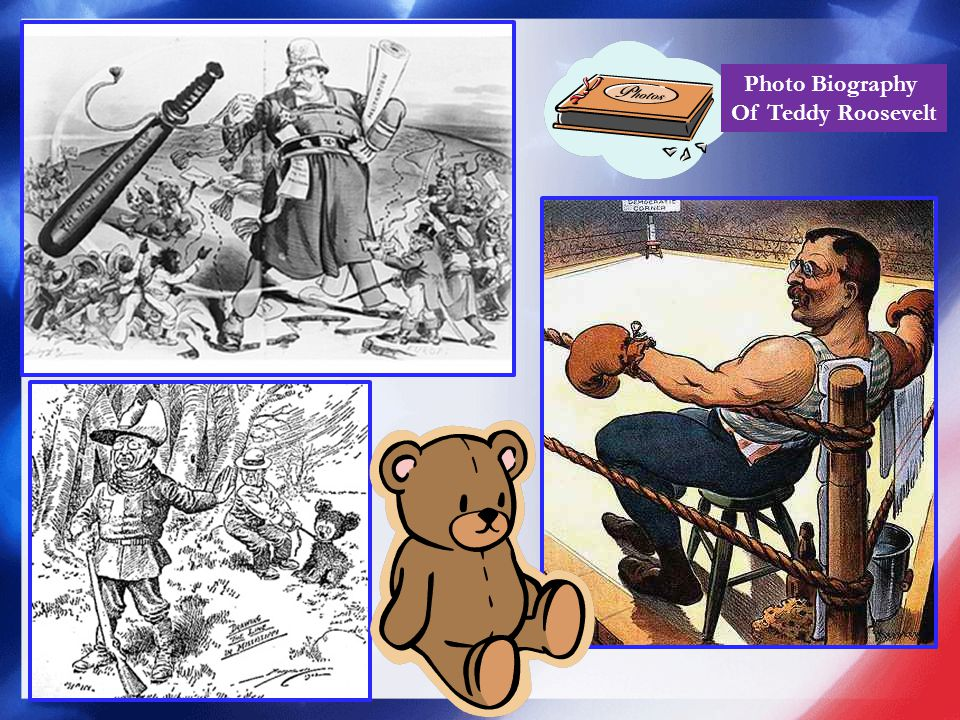 Photo Biography Of Teddy Roosevelt