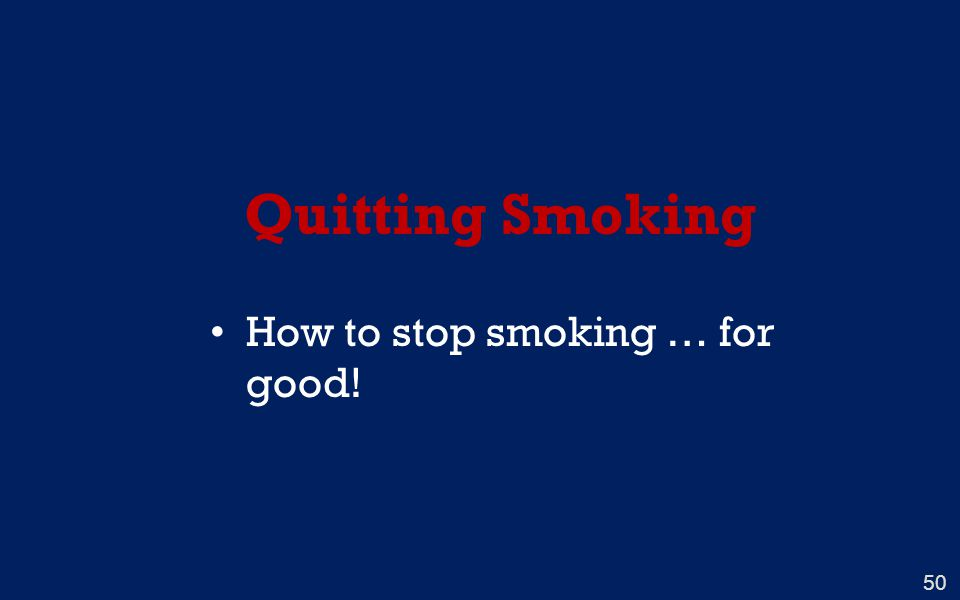 50 Quitting Smoking How to stop smoking … for good!