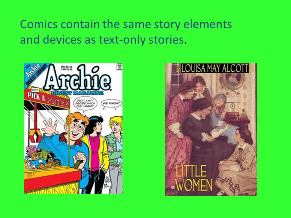 Comics contain the same story elements and devices as text-only stories.
