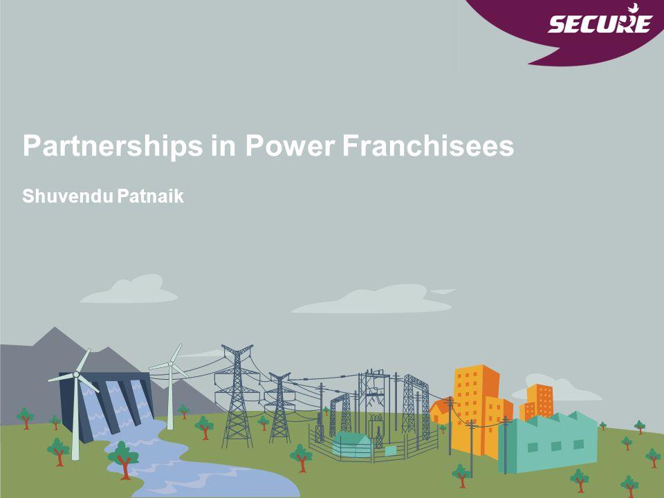 Partnerships in Power Franchisees Shuvendu Patnaik