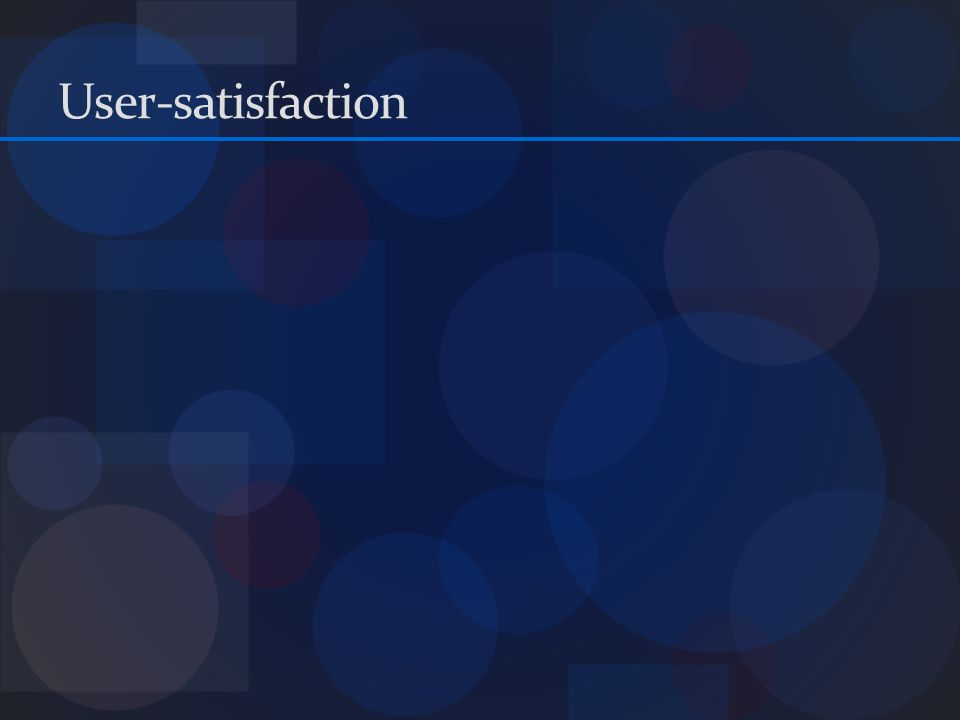 User-satisfaction