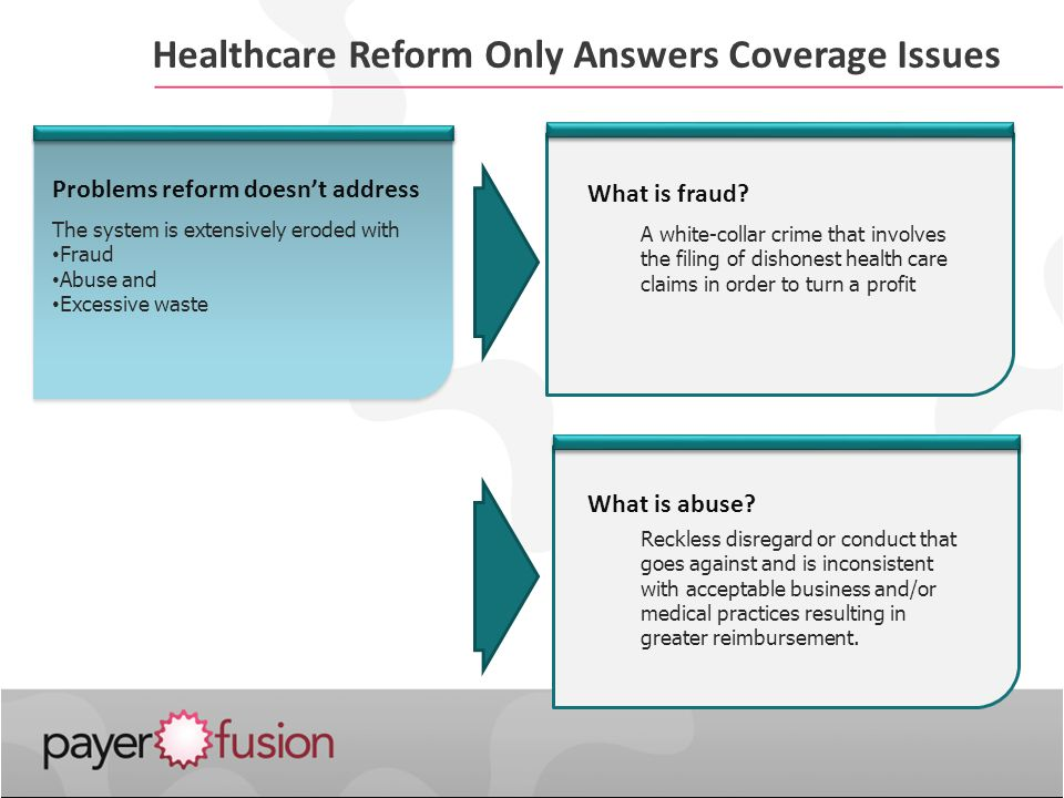 Healthcare Reform Only Answers Coverage Issues What is fraud.