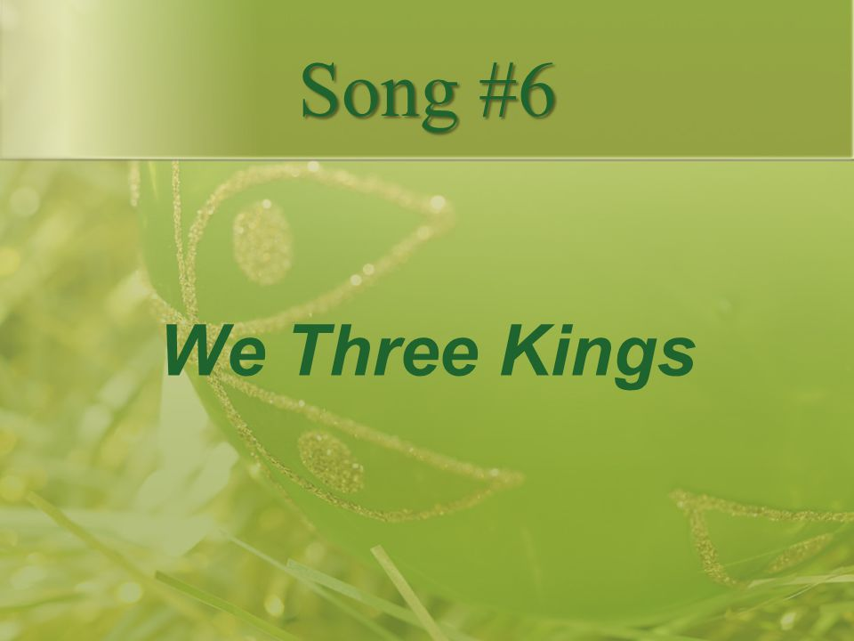We Three Kings Song #6
