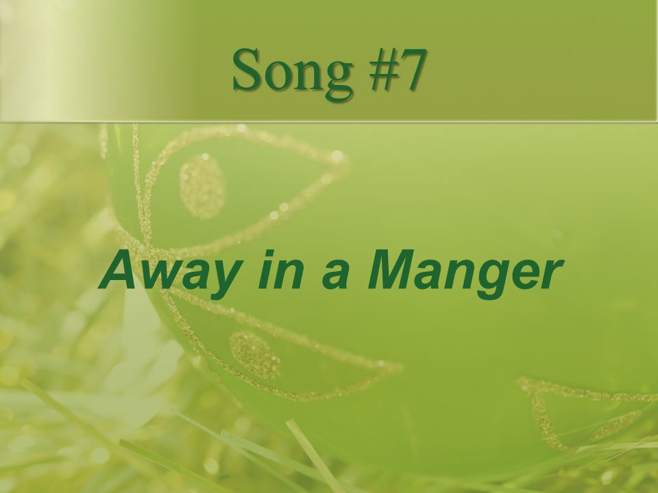 Away in a Manger Song #7
