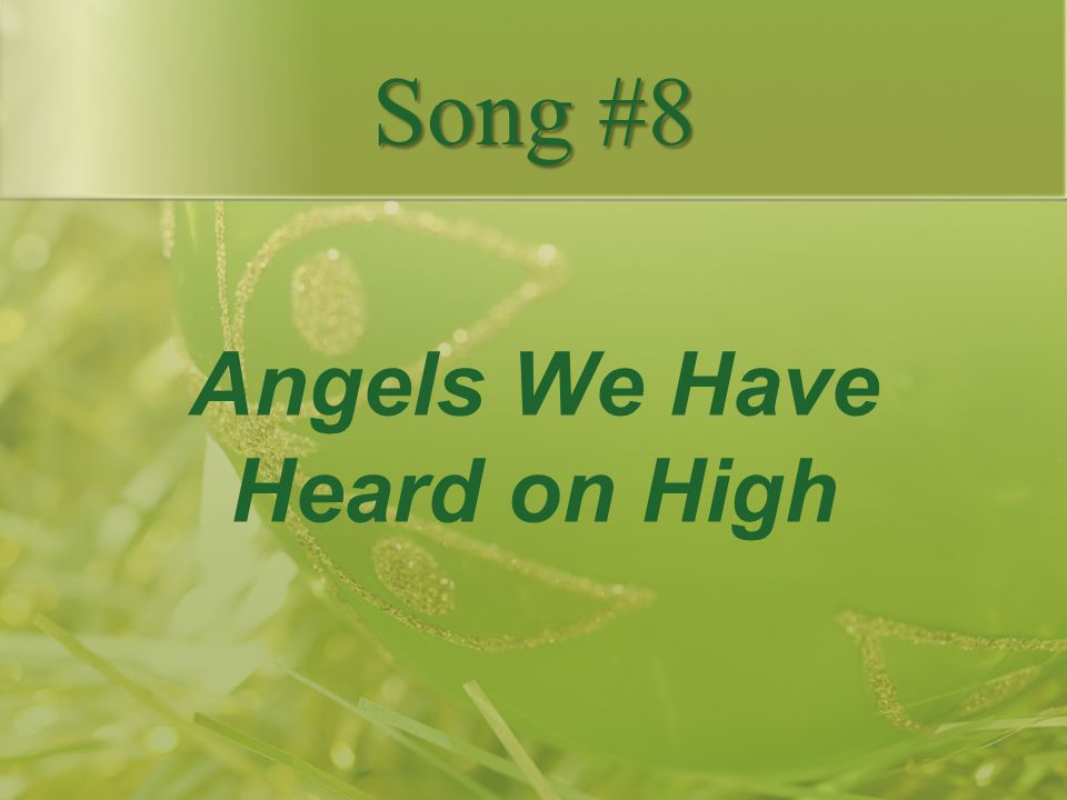 Angels We Have Heard on High Song #8